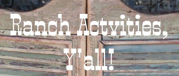 Texas Ranch Activities
