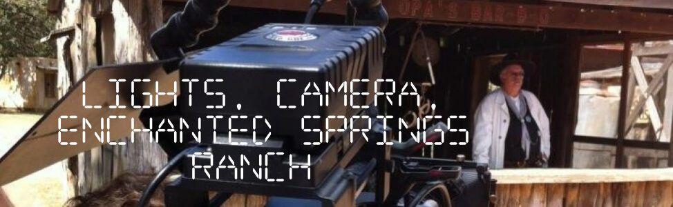 Filming at Enchanted Springs Ranch