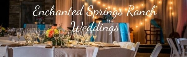 Rustic weddings at Enchanted Springs Ranch